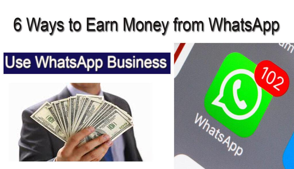 6 Ways to Earn Money from WhatsApp
