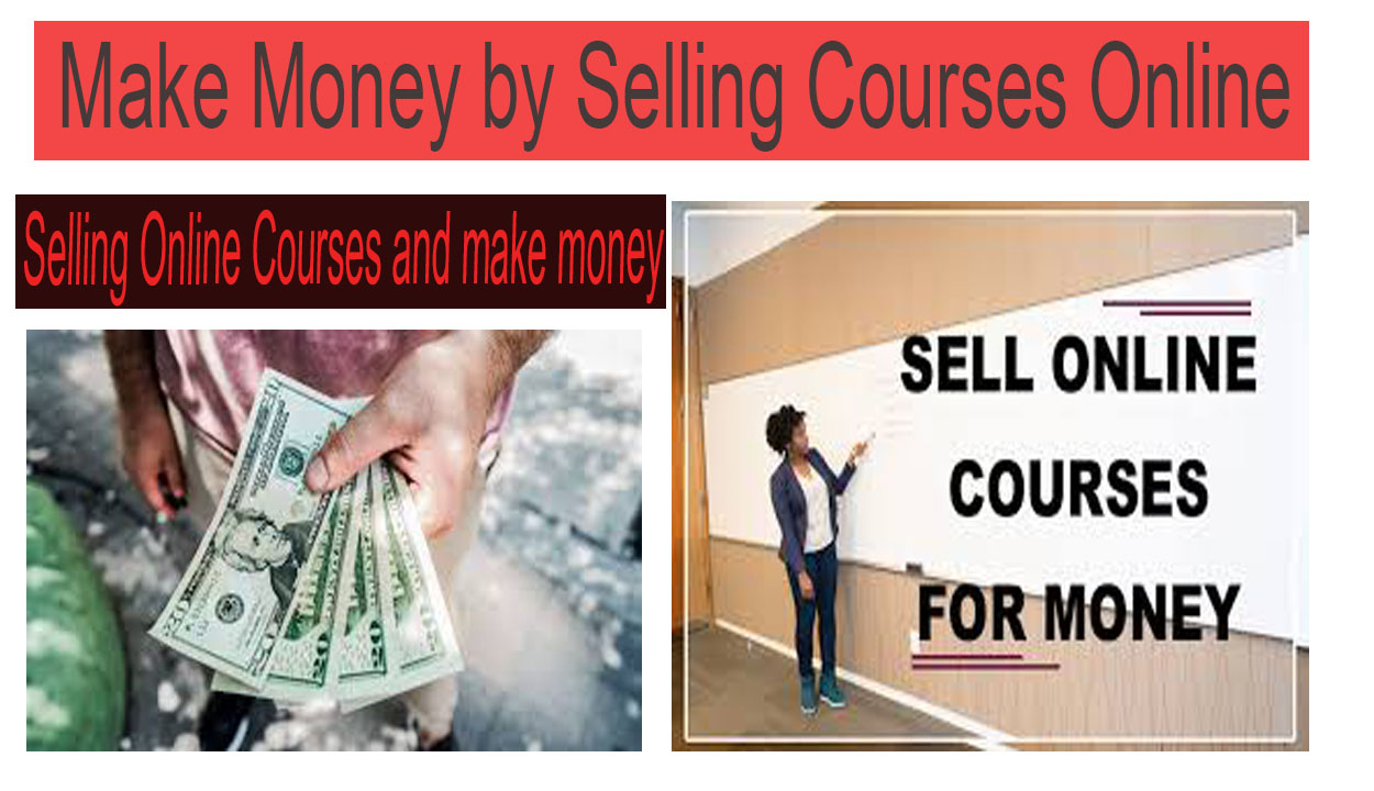 How to Make Money by Selling Courses Online