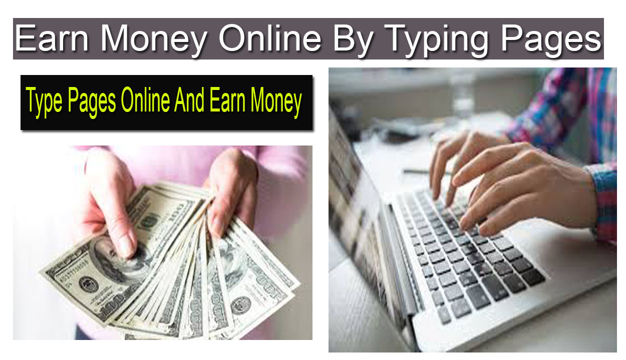Earn Money Online By Typing Pages