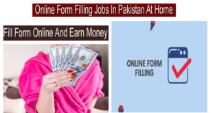 Online Form Filling Jobs In Pakistan At Home
